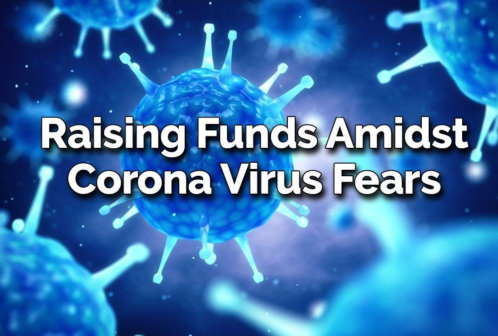 Raising Funds Amidst Corona Virus Fears